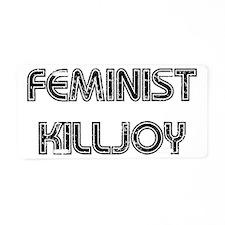 Feminist Killjoy Aluminum License Plate