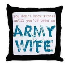 Stressed Army Wife Throw Pillow