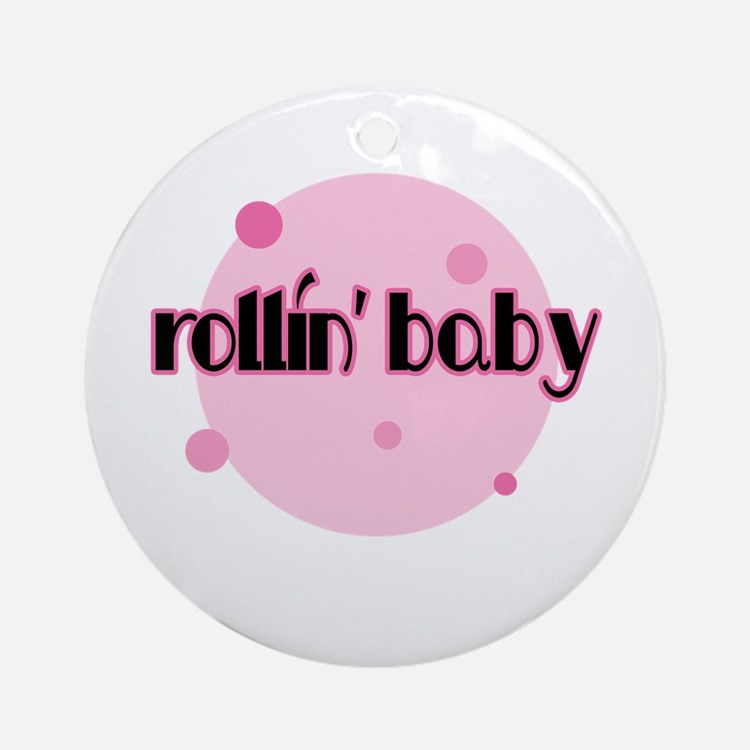 Rollin' Baby [pink] Ornament (Round)
