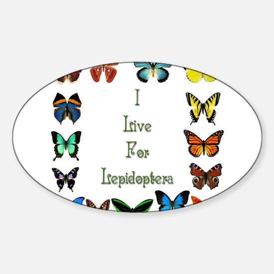 I Live For Lepidoptera Oval Decal