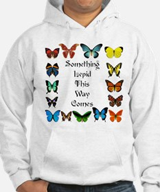 Something Lepid This Way Come Hoodie