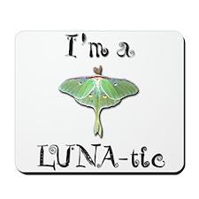 I'm A LUNA-tic Mousepad