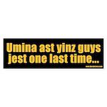 Umina ast yinz guys one last time