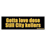 Gotta love does Still City kellers
