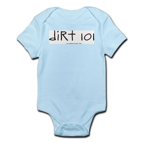 Dirt 101 Infant Bodysuit