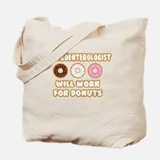 Gastroenterologist .. Will Work for Donut Tote Bag