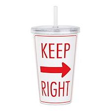Keep Right 10 Acrylic Double-wall Tumbler