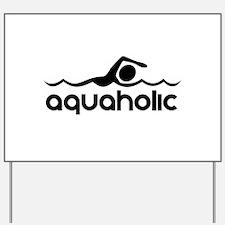 Aquaholic Yard Sign