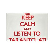 Keep calm and listen to TARANTOLATI Magnets