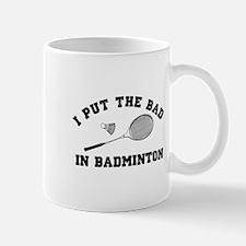 Bad in badminton 2 Mugs