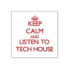 Keep calm and listen to TECH HOUSE Sticker