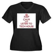 Keep calm and listen to TECH HOUSE Plus Size T-Shi