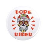 """Dope Rider 3.5"""" Button"""