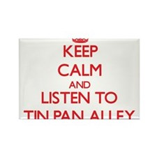 Keep calm and listen to TIN PAN ALLEY Magnets