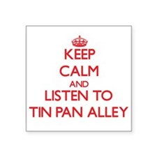 Keep calm and listen to TIN PAN ALLEY Sticker
