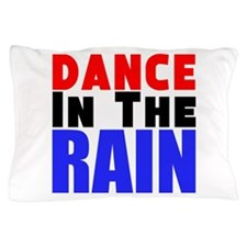 Dance in the Rain Pillow Case