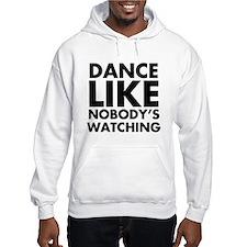 Dance Like Nobodys Watching Hoodie