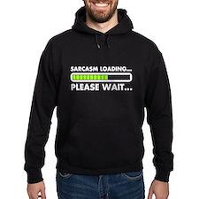 Sarcasm Loading Please Wait Hoodie
