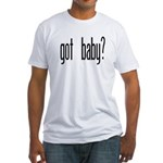 got baby? Fitted T-Shirt