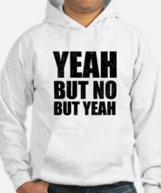 Yeah But No But Yeah Jumper Hoody