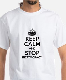 Keep Calm And Stop Ineptocracy Shirt