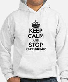 Keep Calm And Stop Ineptocracy Hoodie