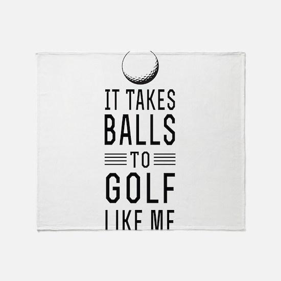 It takes balls to golf Throw Blanket