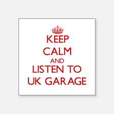 Keep calm and listen to UK GARAGE Sticker