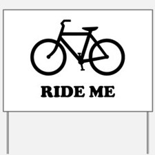Bike ride me Yard Sign