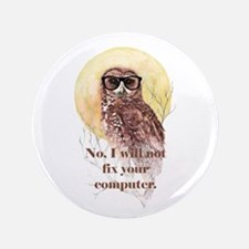 "I Will Not Fix Your 3.5"" Button (100 Pack)"