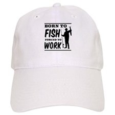 Born to fish forced to work Baseball Baseball Cap