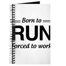 Born to run forced to work Journal