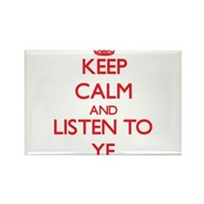 Keep calm and listen to YE Magnets