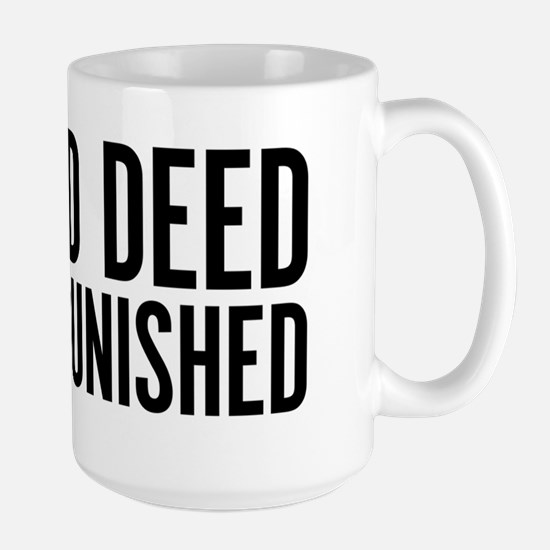 No Good Deed Goes Unpunished Large Mug