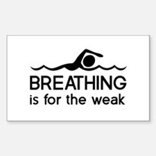 Breathing is for the weak Decal