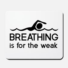 Breathing is for the weak Mousepad