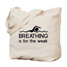 Breathing is for the weak Tote Bag