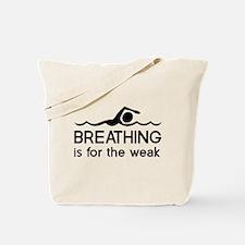 Breathing is for the weak Tote Bag