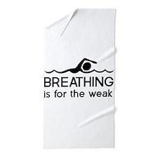 Breathing is for the weak Beach Towel