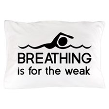 Breathing is for the weak Pillow Case