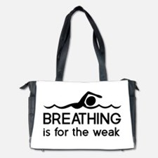 Breathing is for the weak Diaper Bag
