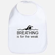 Breathing is for the weak Bib