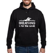 Breathing is for the weak Hoody