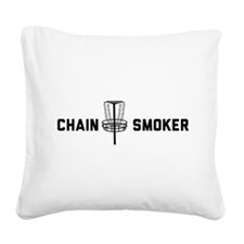 Chain smoker Square Canvas Pillow
