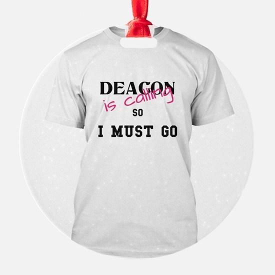 Deacon is calling I must go Tshirt Ornament