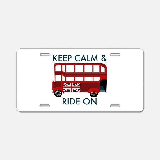 Keep Calm & Ride On Aluminum License Plate