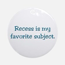 Recess gifts for teachers Ornament (Round)