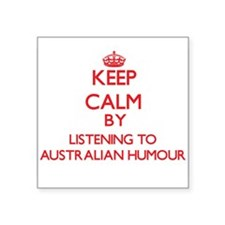 Keep calm by listening to AUSTRALIAN HUMOUR Sticke