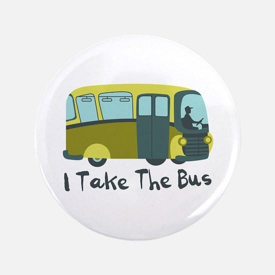 """I Take The Bus 3.5"""" Button"""