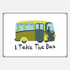 I Take The Bus Banner